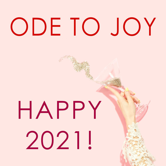Ode to joy  - Happy 2021!