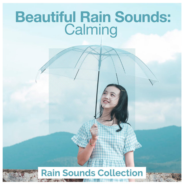 Beautiful Rain Sounds: Calming