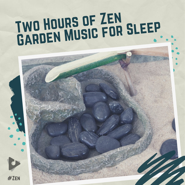 Two Hours of Zen Garden Music for Sleep