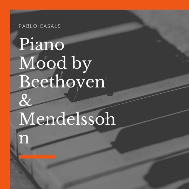 Piano Mood by Beethoven & Mendelssohn