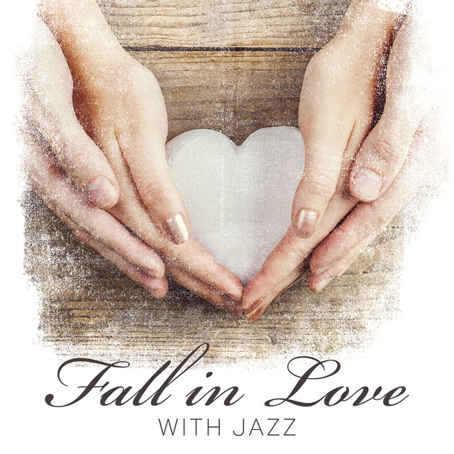 Fall in Love with Jazz – Beautiful Instrumental Melodies for Romantic Atmosphere