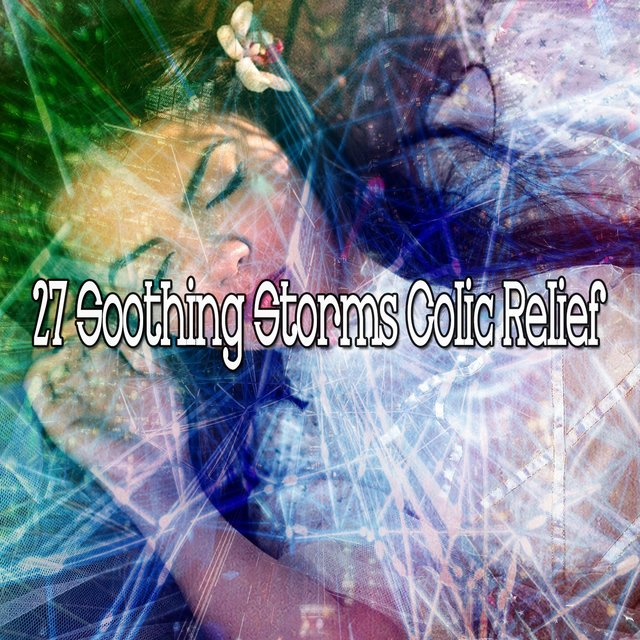 27 Soothing Storms Colic Relief