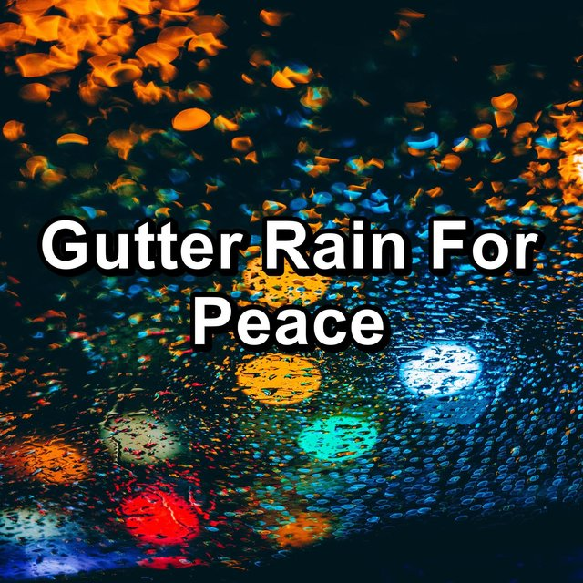 Gutter Rain For Peace