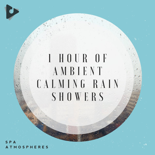 1 Hour of Ambient Calming Rain Showers