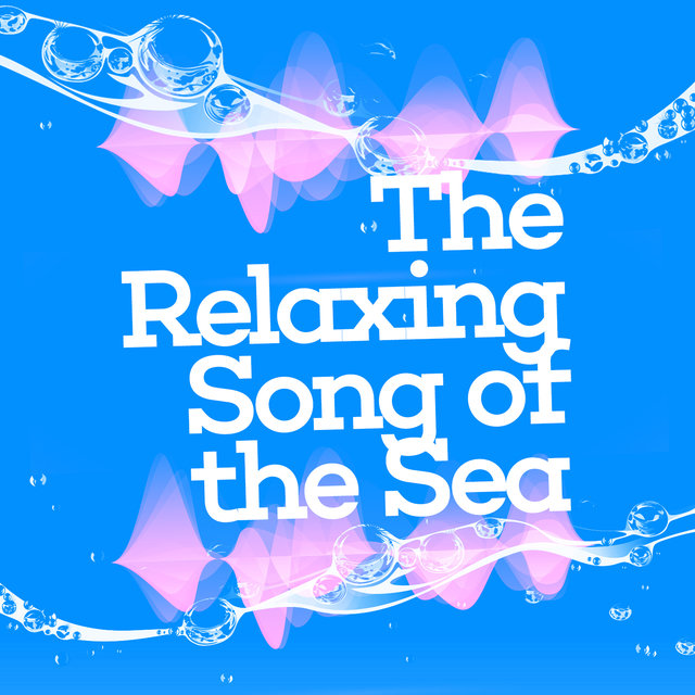 The Relaxing Song of the Sea