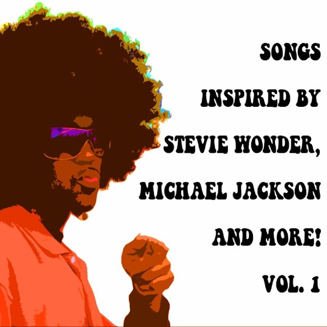 Songs Inspired By Stevie Wonder, Michael Jackson And More. Vol 1