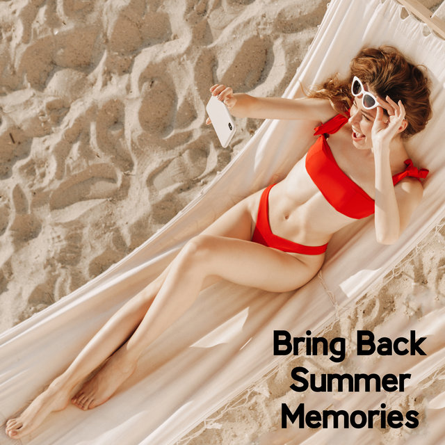 Bring Back Summer Memories - 15 Positive and Sunny Jazz Melodies That Will Make You Relax Deeply