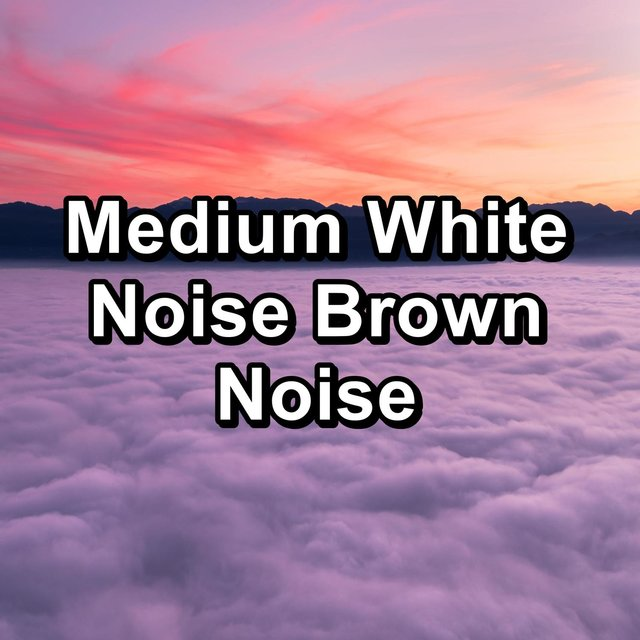 Medium White Noise Brown Noise