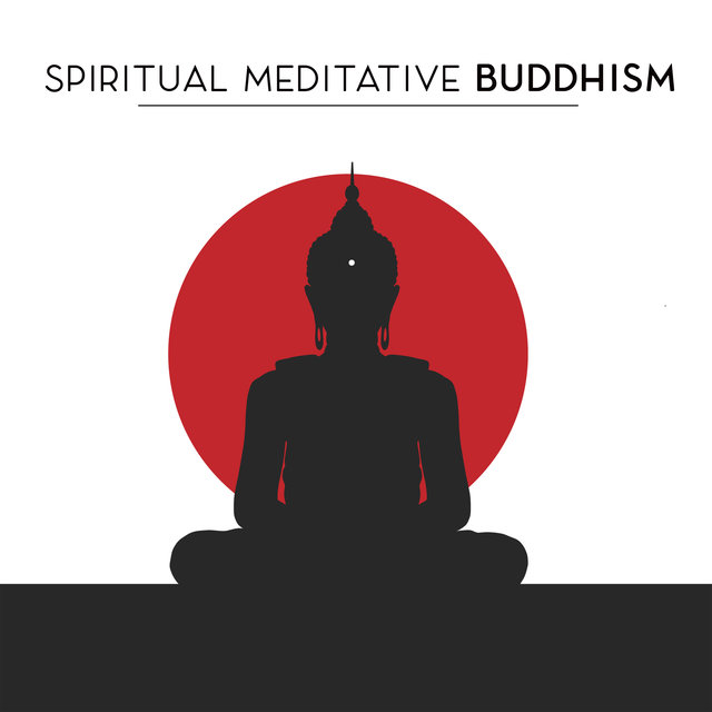 Spiritual Meditative Buddhism  - 15 Best Songs for Meditation and Contemplation