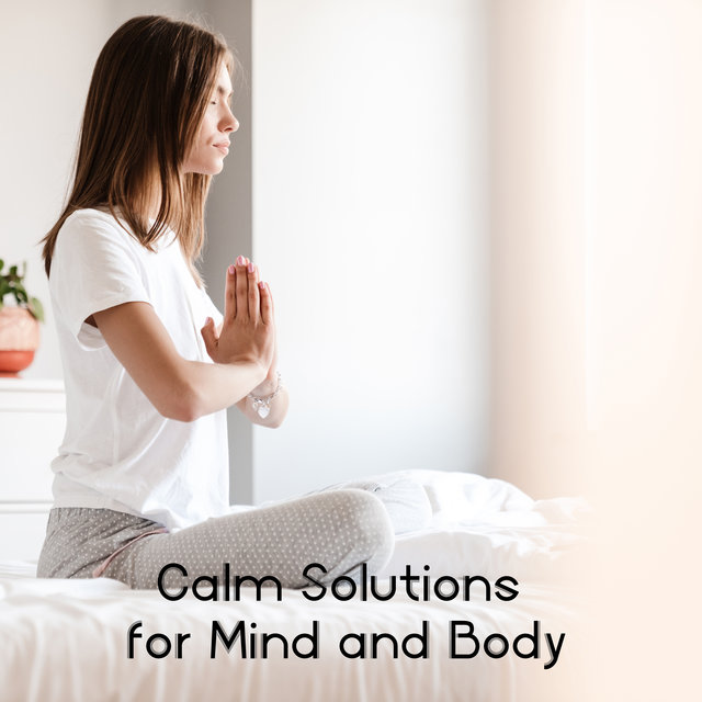Calm Solutions for Mind and Body - Harmony Background Music
