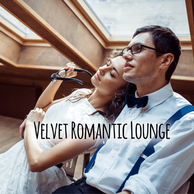 Velvet Romantic Lounge - Jazz Music for Dinner with Breakfast, Sexy Lovers Couple, Intimate Moment, Falling in Love, Red Wine, Love and Romance, Erotic Massage