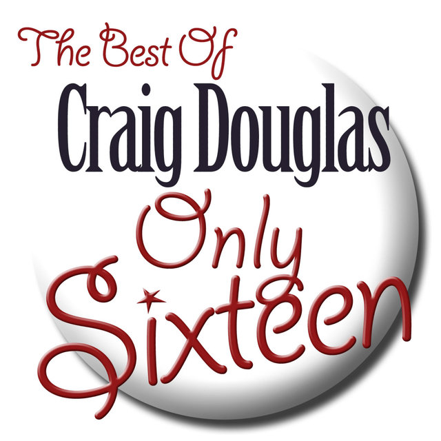 Only Sixteen - The Best of Craig Douglas