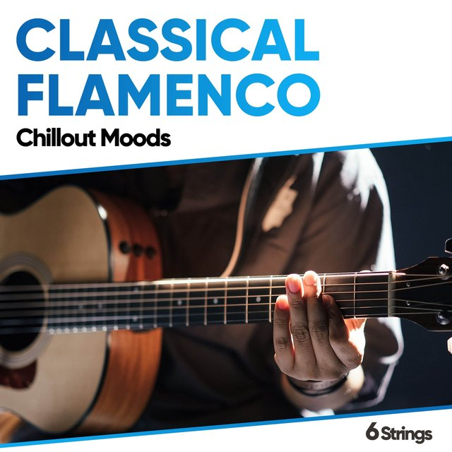 Classical Flamenco Chillout Moods