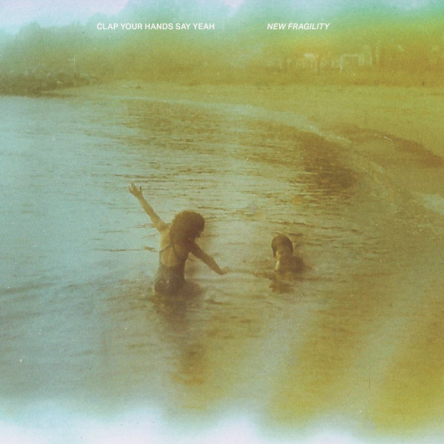 Cover art for album New Fragility by Clap Your Hands Say Yeah