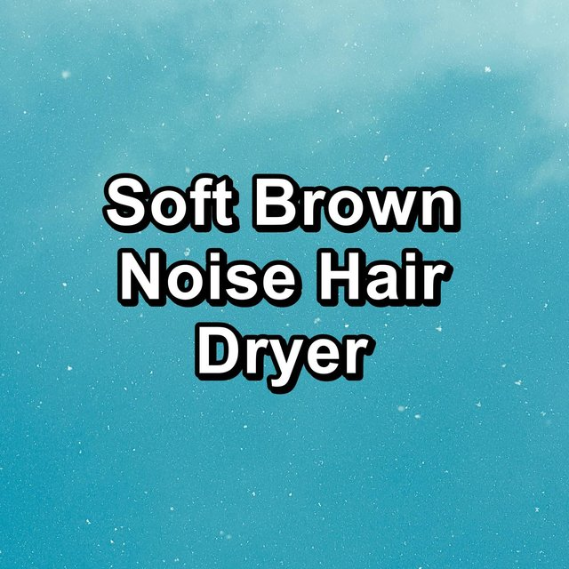 Soft Brown Noise Hair Dryer