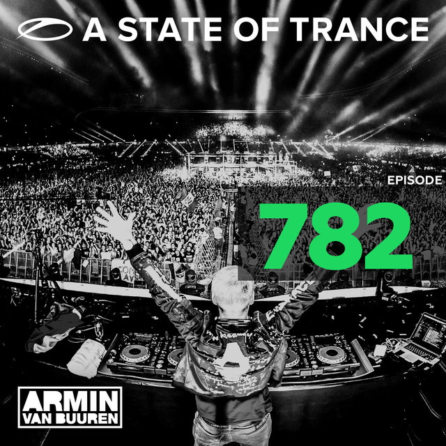 A State Of Trance Episode 782