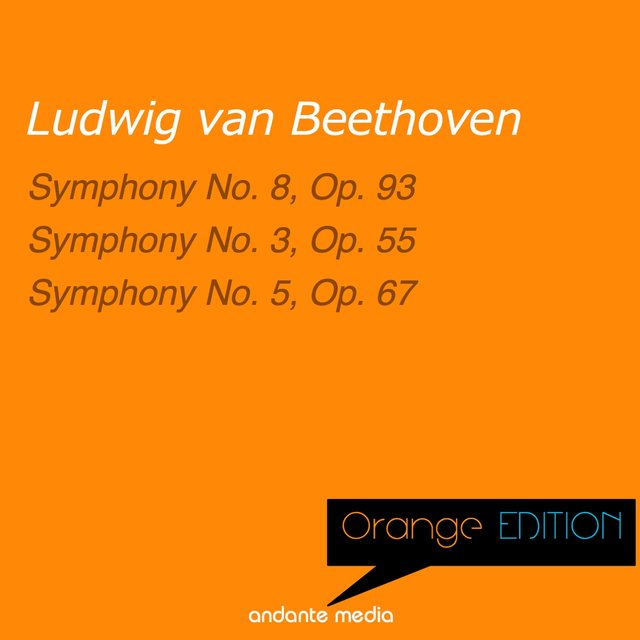 Orange Edition - Beethoven: Symphonies Nos. 8, 3 & 5