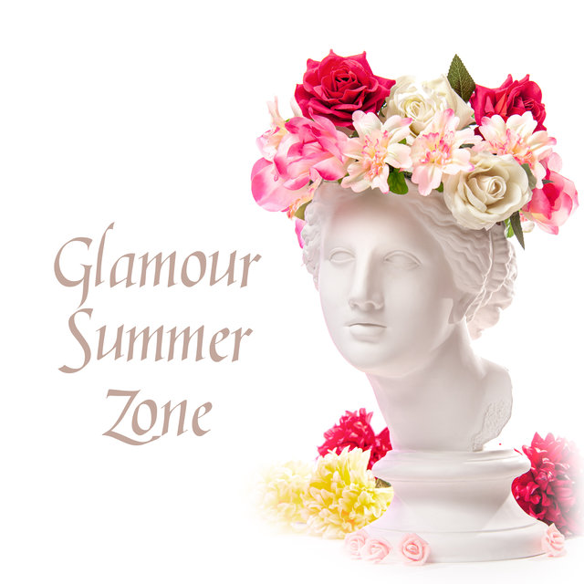 Glamour Summer Zone - Tropical Essence, Crazy Nights, Ambient Chill House