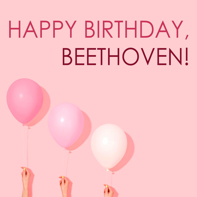 Happy Birthday, Beethoven!