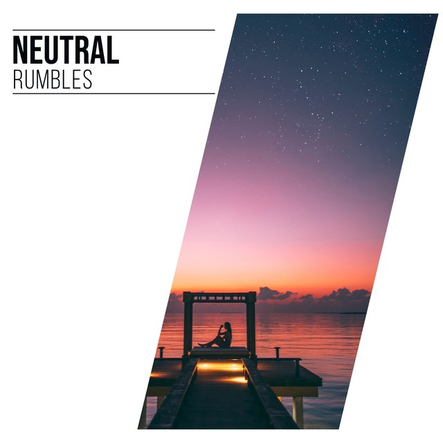 # 1 Album: Neutral Rumbles