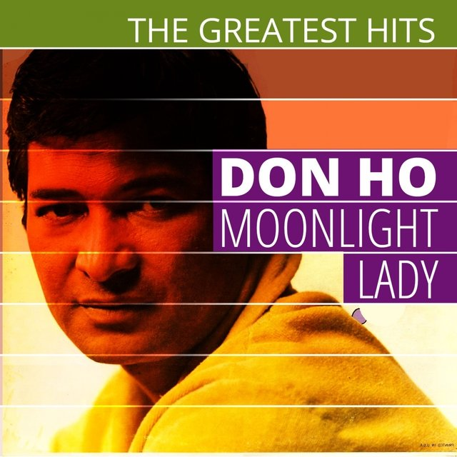 The Greatest Hits: Don Ho - Moonlight Lady