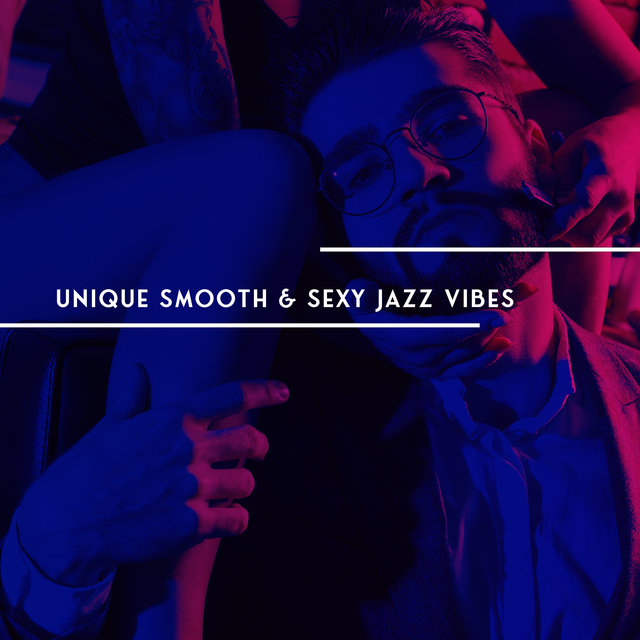 Unique Smooth & Sexy Jazz Vibes