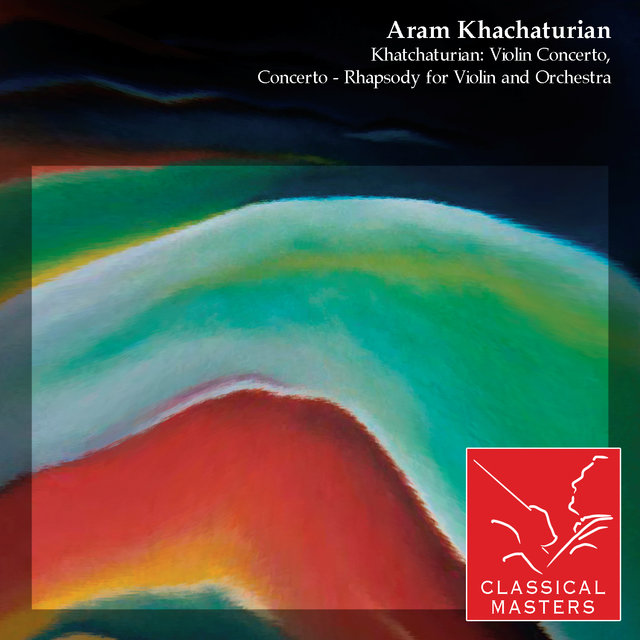 Khatchaturian: Violin Concerto, Concerto - Rhapsody For Violin and Orchestra