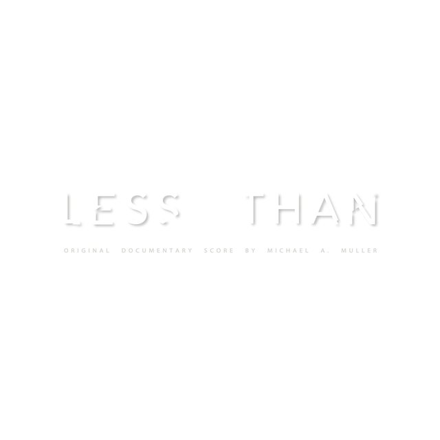Less Than (Original Documentary Score)