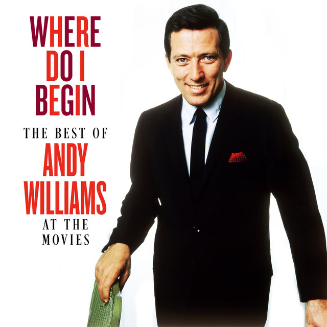 Where Do I Begin: The Best of Andy Williams at the Movies