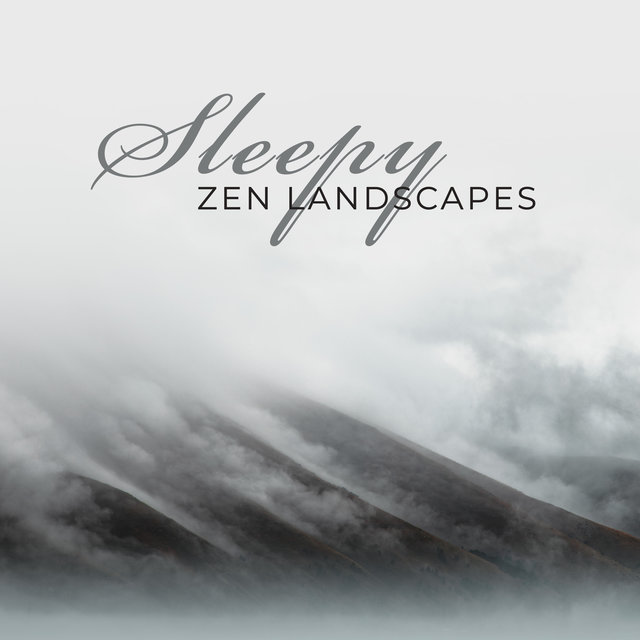 Sleepy Zen Landscapes