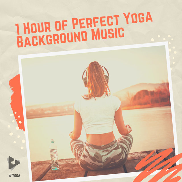 1 Hour of Perfect Yoga Background Music