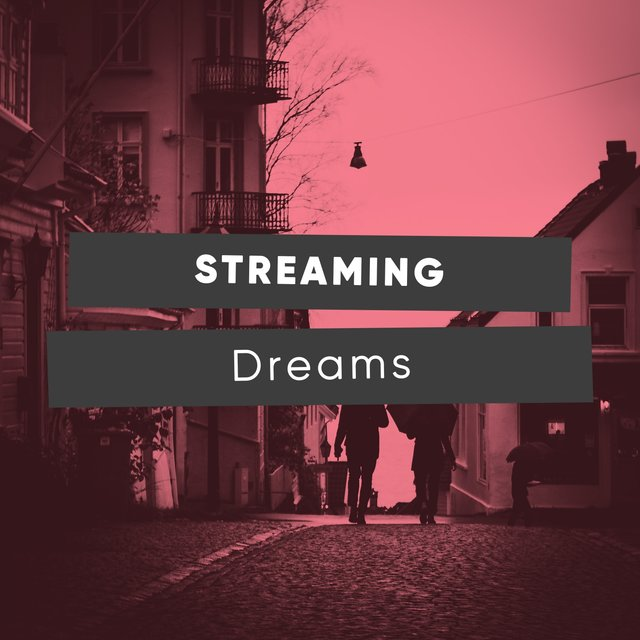 #Streaming Dreams