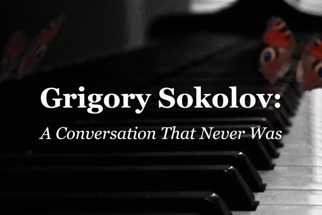 Grigory Sokolov - A Conversation That Never Was