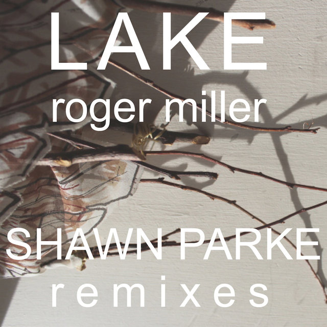 Roger Miller - Shawn Parke Remixes EP