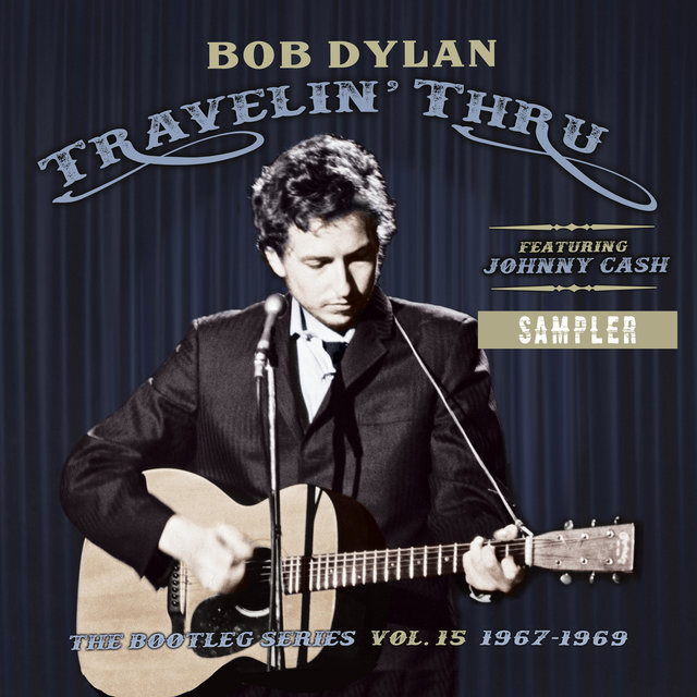 Travelin' Thru, 1967 - 1969: The Bootleg Series, Vol. 15 (Sampler)