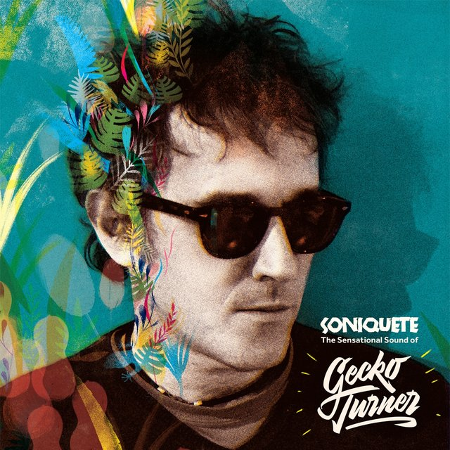 Soniquete: The Sensational Sound Of Gecko Turner