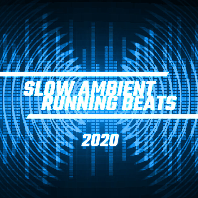 Slow Ambient Running Beats 2020