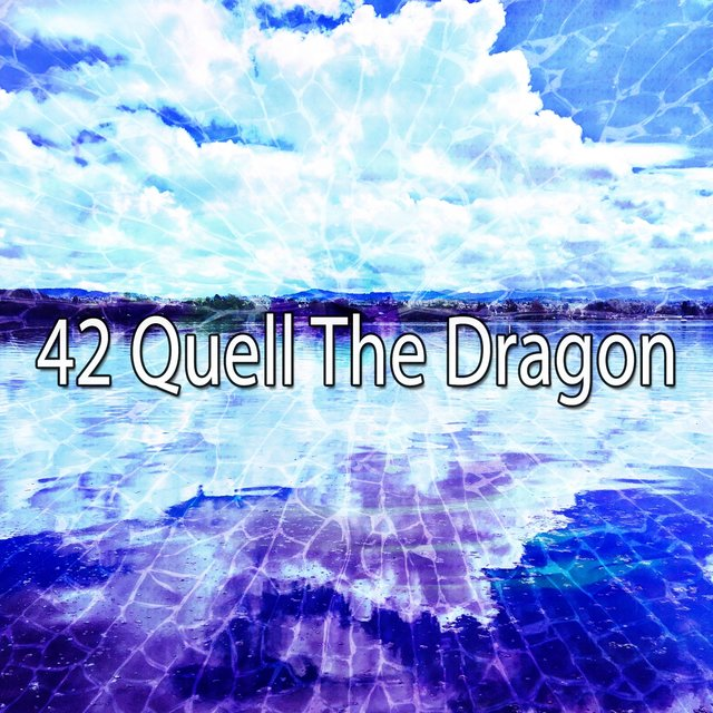 42 Quell the Dragon