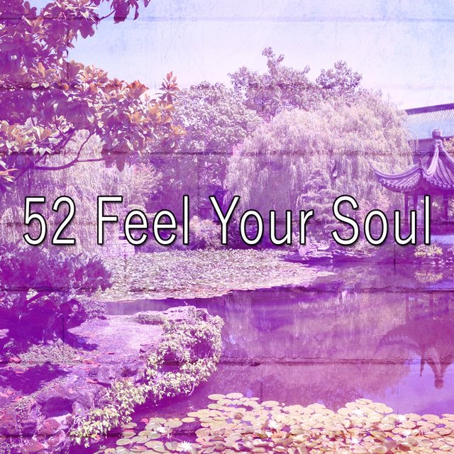 52 Feel Your Soul