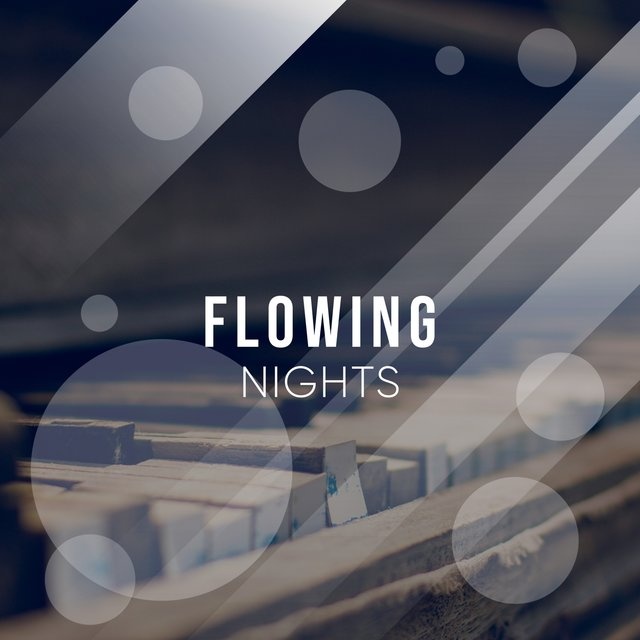 # Flowing Nights