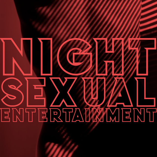 Night Sexual Entertainment - Pure Electronic Beats for Romantic Intimate Moments, Erotic Massage & Sensual Tantric Sex, Erotic Vibes, Seductive Temptation, Sex Music, Making Love