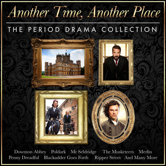 Another Time, Another Place - The Tv Period Drama Collection