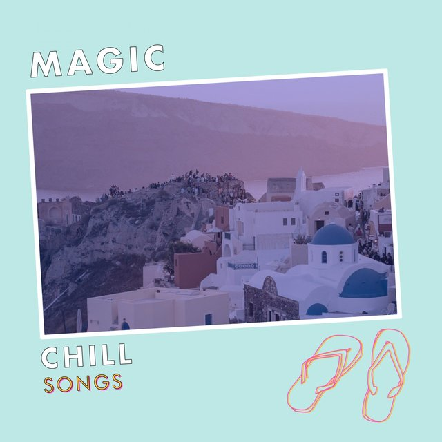 Magic Chill Songs
