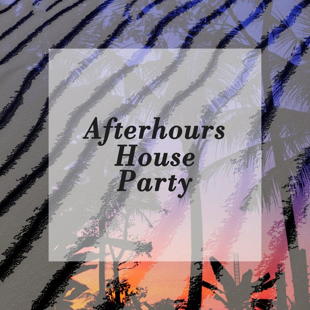Afterhours House Party