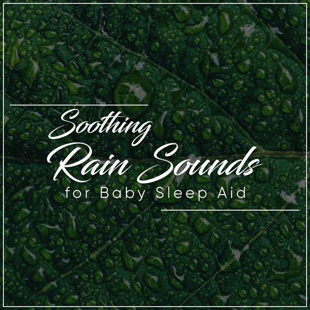 20 Rain Tracks for Relaxation to Soothe Baby Crying and Aid Sleep