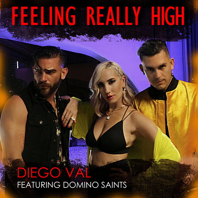 Feeling Really High (feat. Domino Saints)
