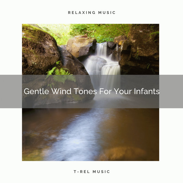 Gentle Wind Tones For Your Infants