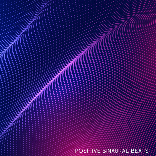 Positive Binaural Beats: Meditation and Yoga Sounds