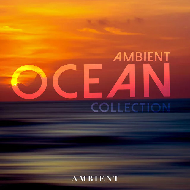 Ambient Ocean Collection