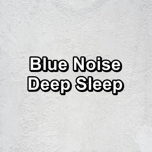 Blue Noise Deep Sleep